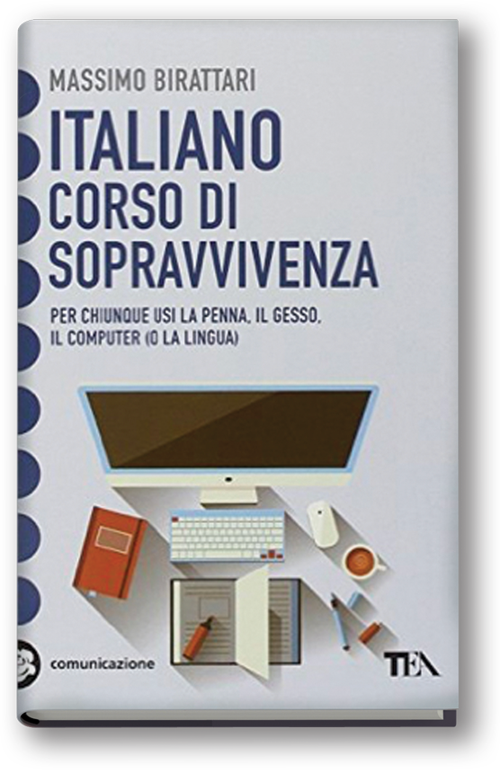 """""""Italiano corso di sopravvivenza"""" TEA Birattari dubbi grammatica"""
