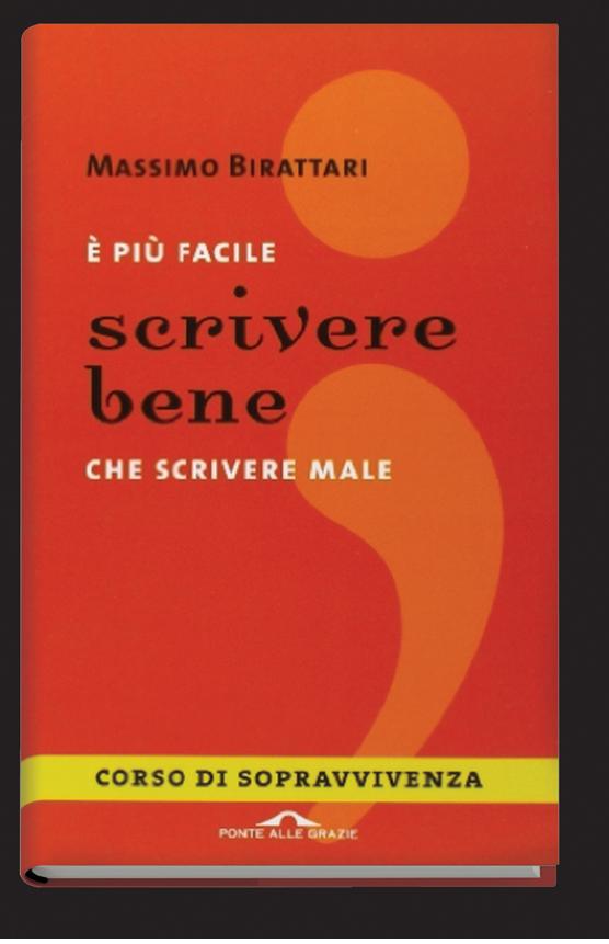 """""""È più facile scrivere bene che scrivere male"""" Birattari """"Ponte alle grazie"""" """"lingua italiana"""" stile scrittura"""