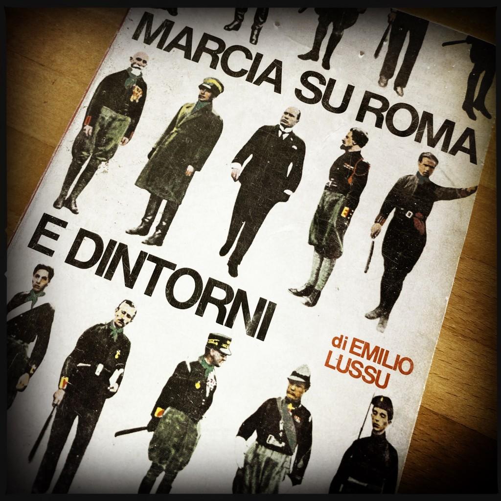 """""""Marcia su Roma e dintorni"""" fascismo antifascismo"""